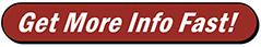 Dark red button - Get More Info Fast!